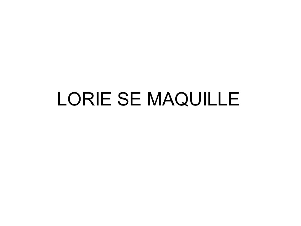 LORIE SE MAQUILLE