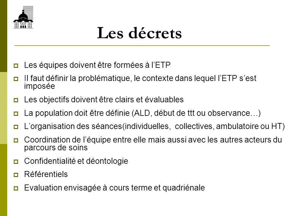 Les décrets Les équipes doivent être formées à l'ETP