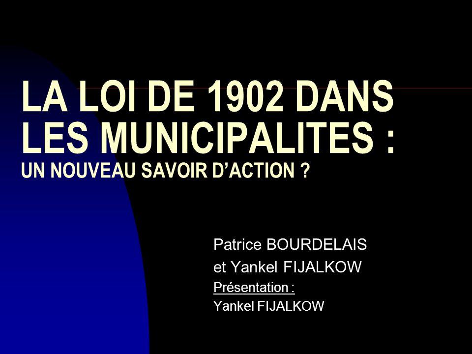 LA LOI DE 1902 DANS LES MUNICIPALITES : UN NOUVEAU SAVOIR D'ACTION