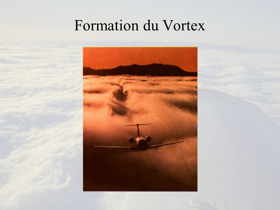 Formation du Vortex