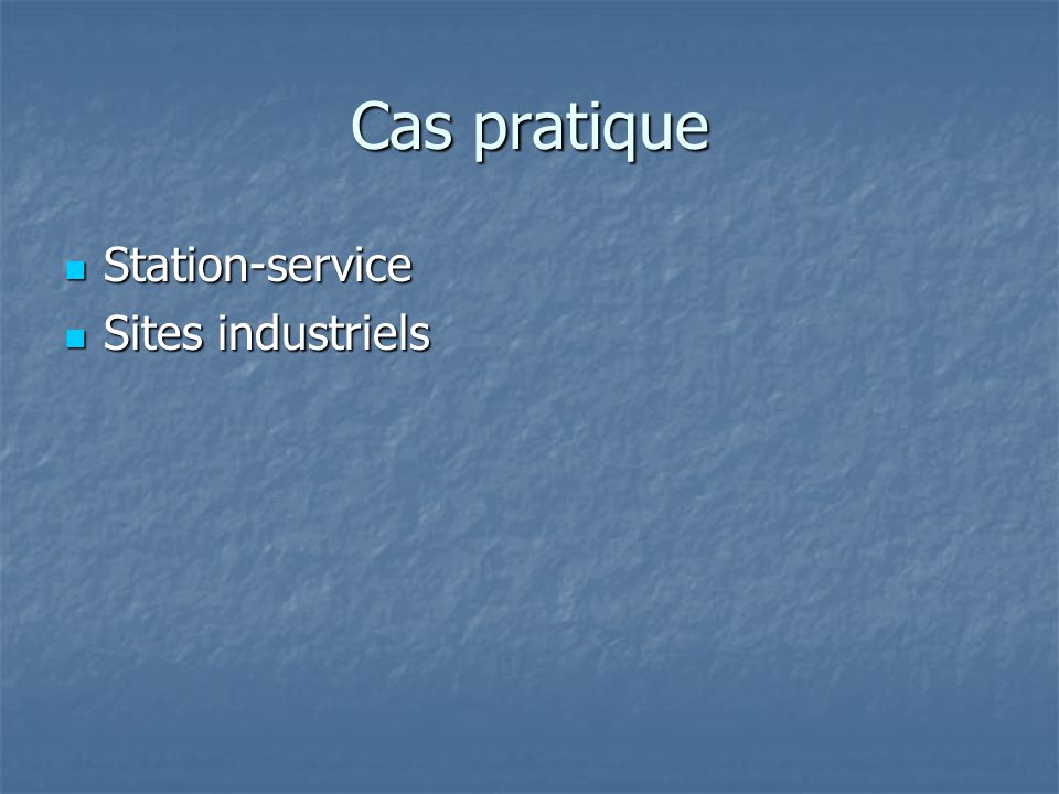 Cas pratique Station-service Sites industriels