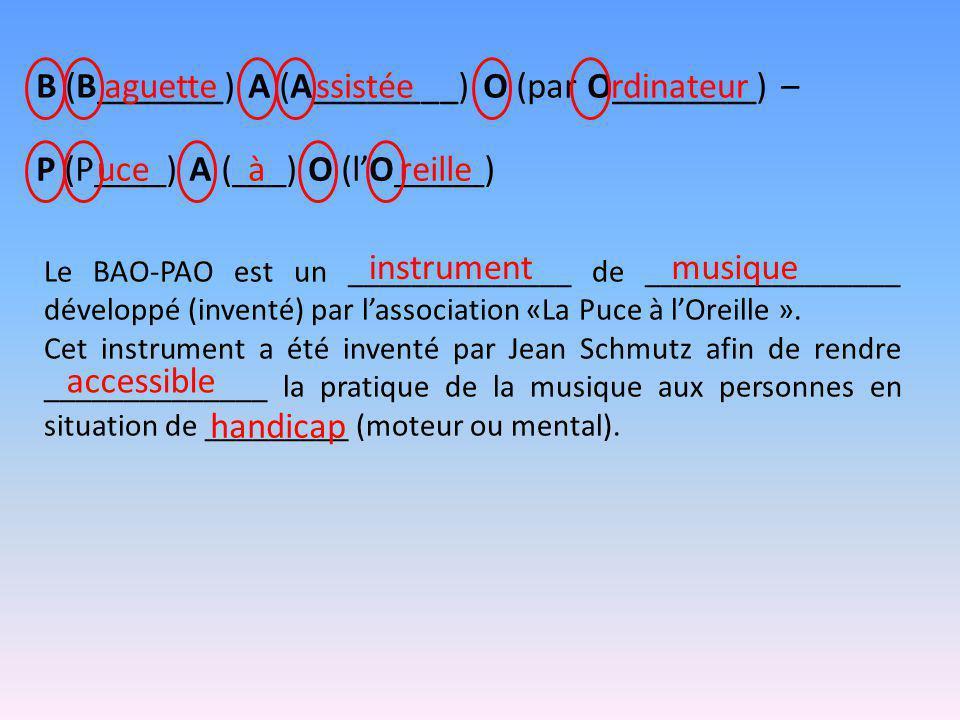 B (B_______) A (A________) O (par O________) – aguette ssistée
