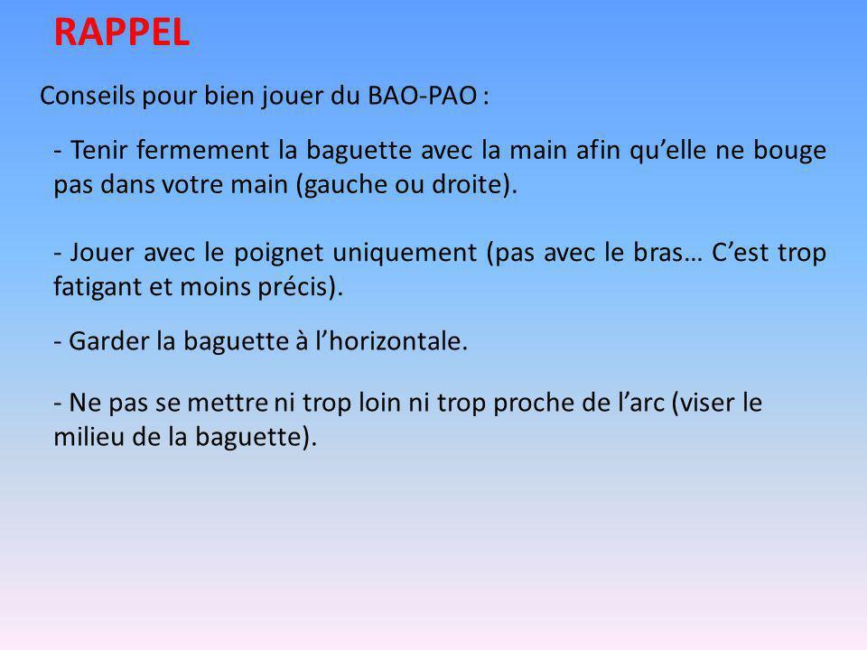 RAPPEL Conseils pour bien jouer du BAO-PAO :