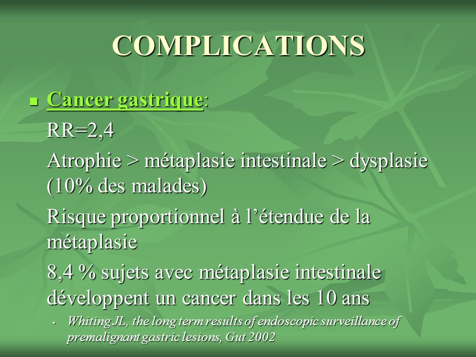 COMPLICATIONS Cancer gastrique: RR=2,4
