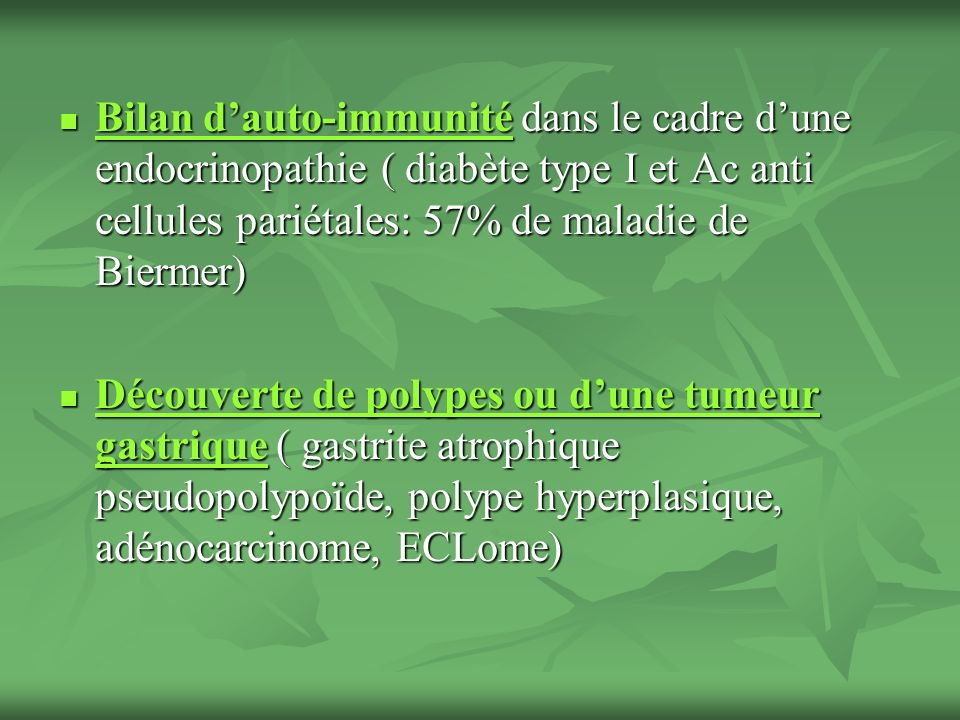 Bilan d'auto-immunité dans le cadre d'une endocrinopathie ( diabète type I et Ac anti cellules pariétales: 57% de maladie de Biermer)