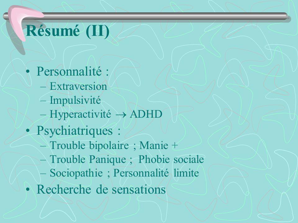 Résumé (II) Personnalité : Psychiatriques : Recherche de sensations