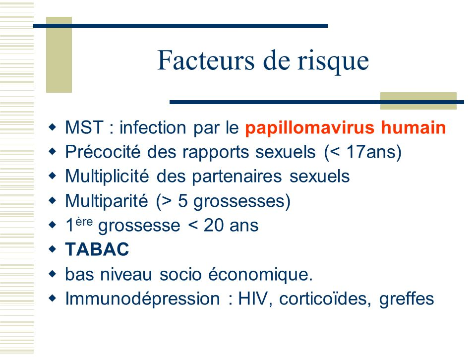 Facteurs de risque MST : infection par le papillomavirus humain