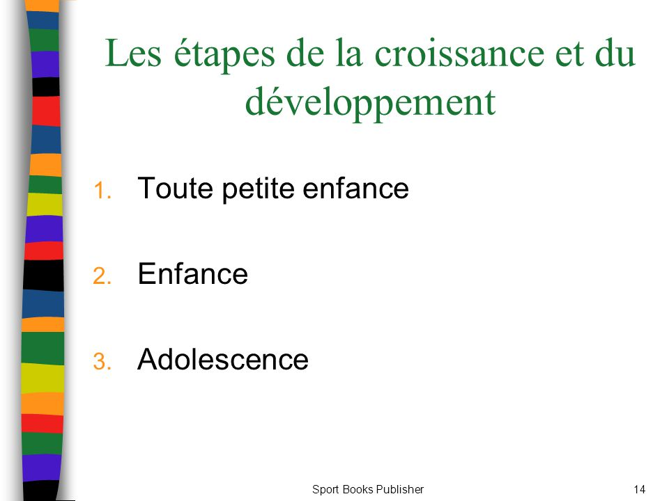 Les étapes de la croissance et du développement