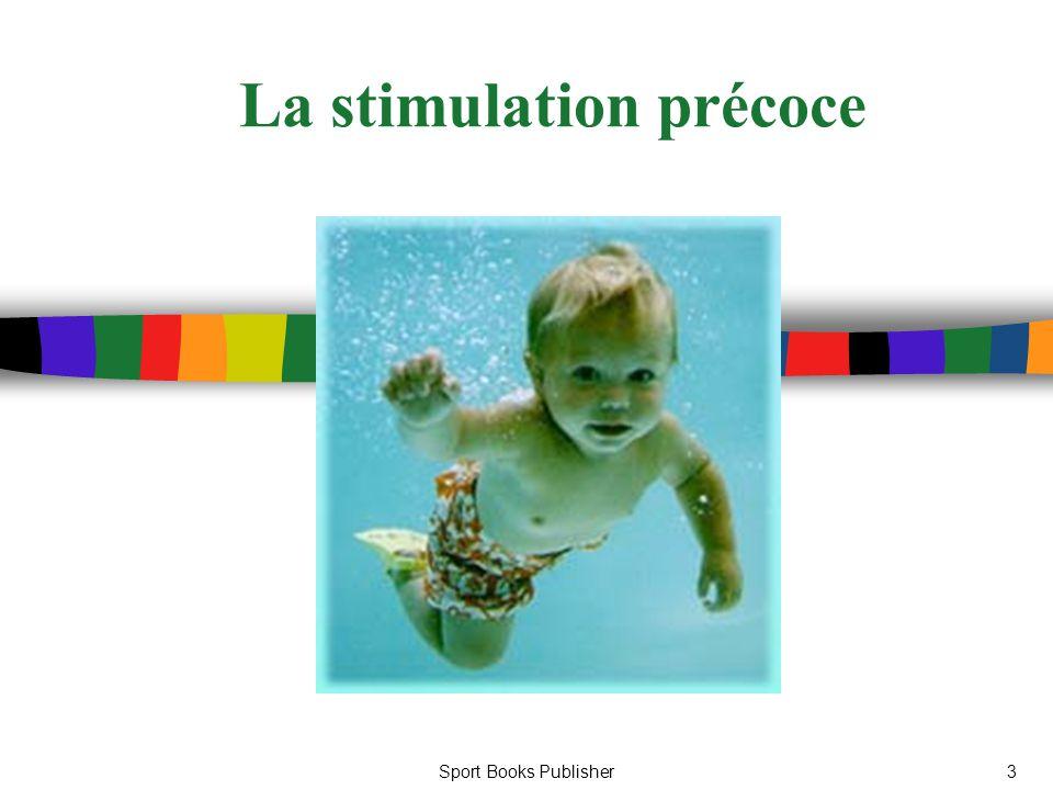 La stimulation précoce