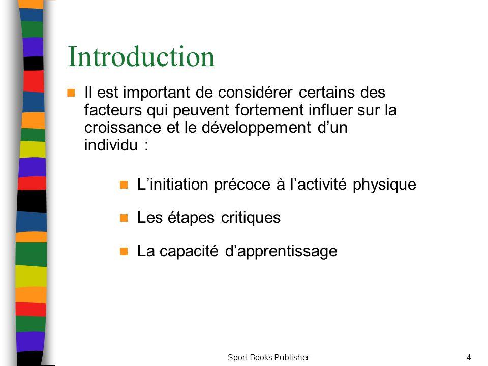 Introduction Il est important de considérer certains des facteurs qui peuvent fortement influer sur la croissance et le développement d'un individu :