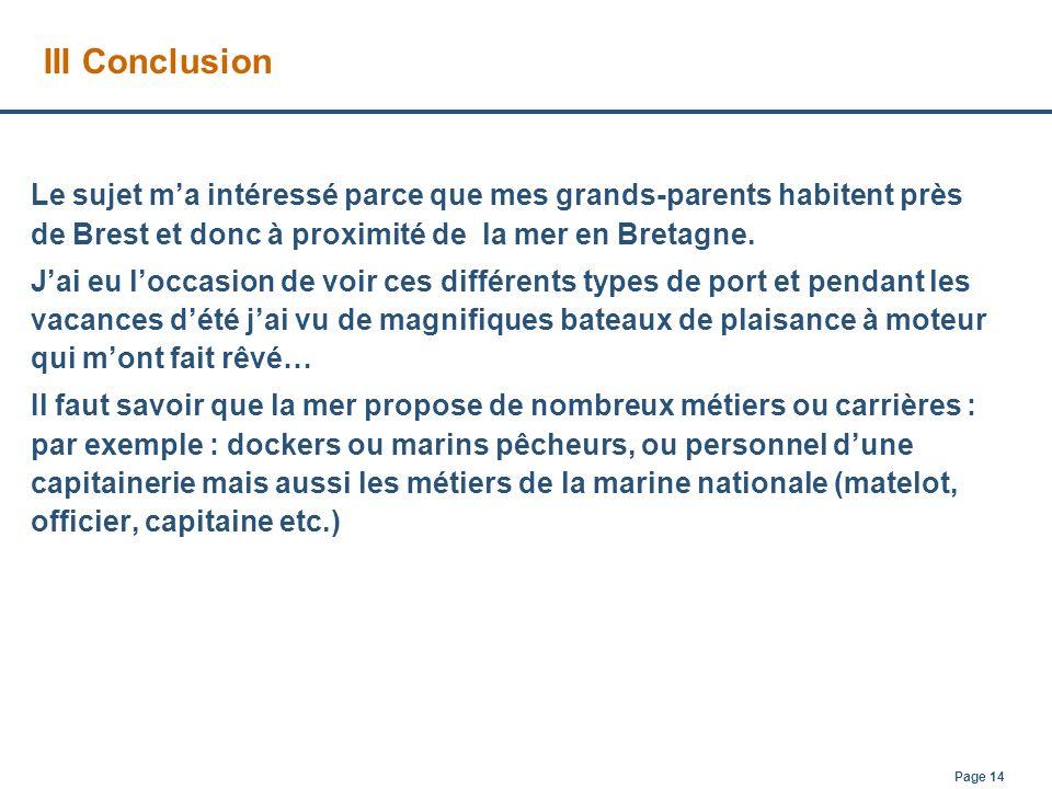III Conclusion Le sujet m'a intéressé parce que mes grands-parents habitent près de Brest et donc à proximité de la mer en Bretagne.