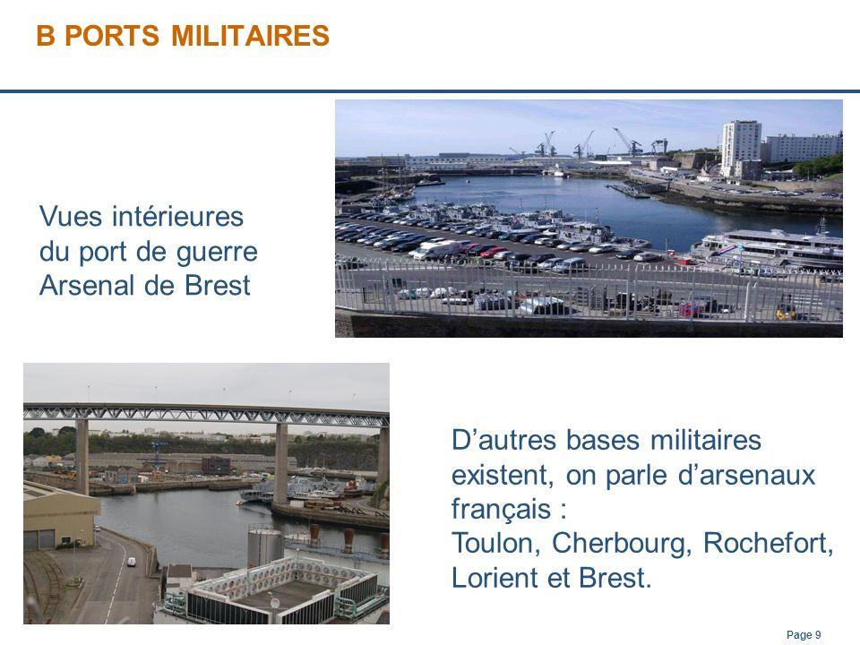 B PORTS MILITAIRES Vues intérieures du port de guerre Arsenal de Brest. D'autres bases militaires existent, on parle d'arsenaux français :