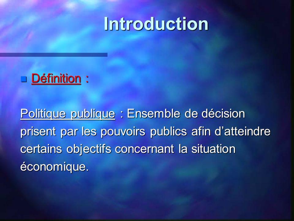 Introduction Définition : Politique publique : Ensemble de décision
