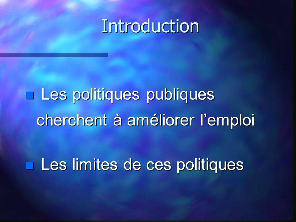 Introduction Les politiques publiques cherchent à améliorer l'emploi