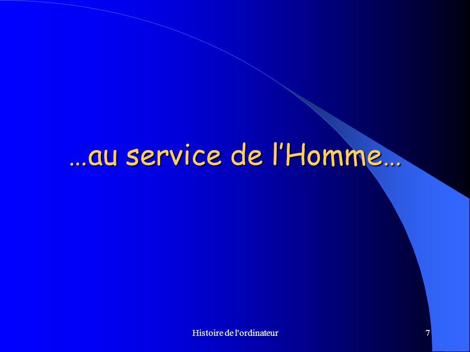…au service de l'Homme…