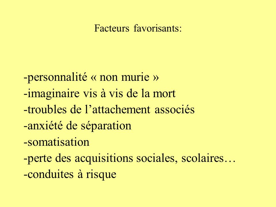 Facteurs favorisants: