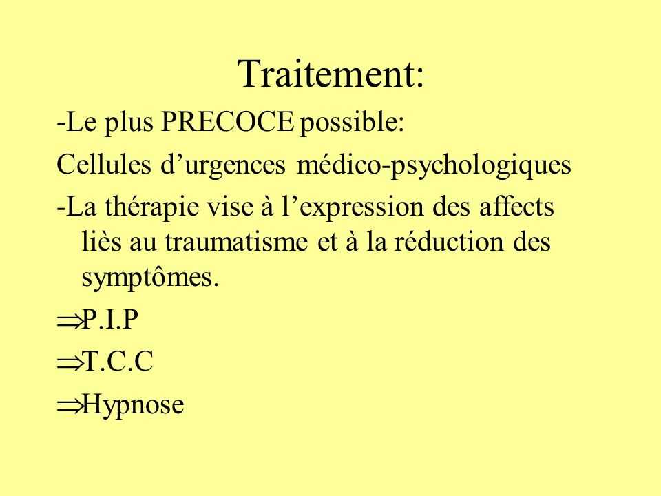 Traitement: -Le plus PRECOCE possible: