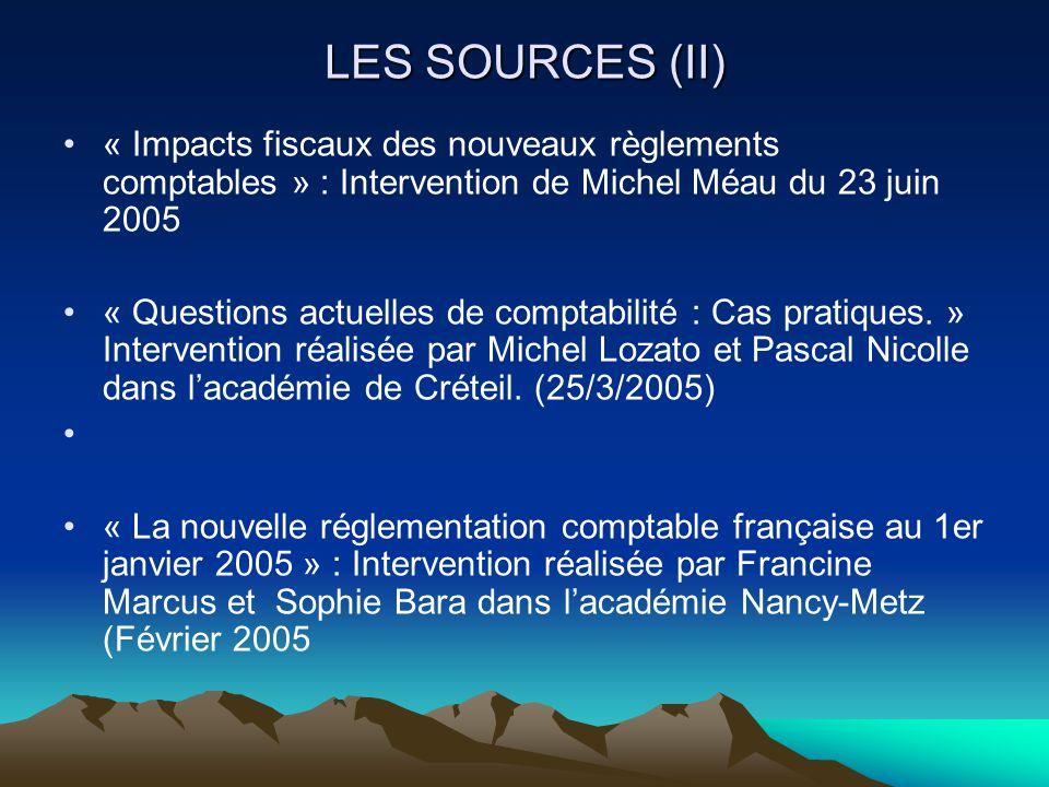 LES SOURCES (II) « Impacts fiscaux des nouveaux règlements comptables » : Intervention de Michel Méau du 23 juin 2005.