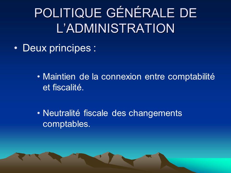POLITIQUE GÉNÉRALE DE L'ADMINISTRATION