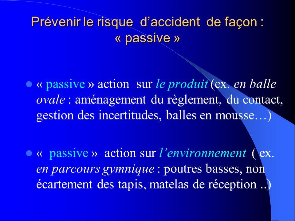 Prévenir le risque d'accident de façon : « passive »