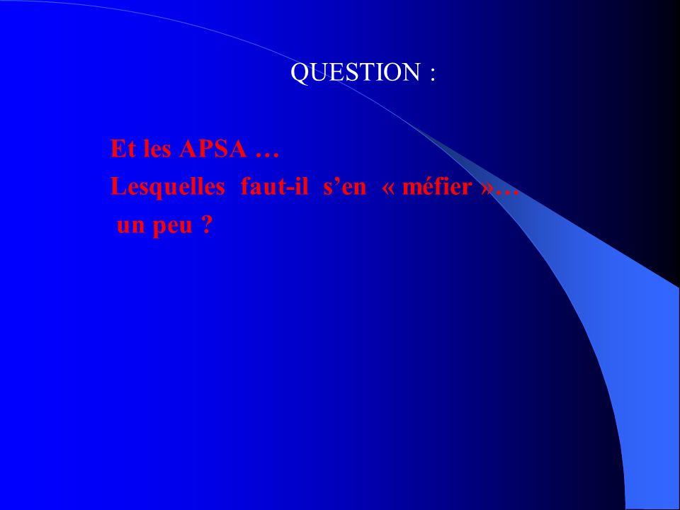 QUESTION : Et les APSA … Lesquelles faut-il s'en « méfier »… un peu