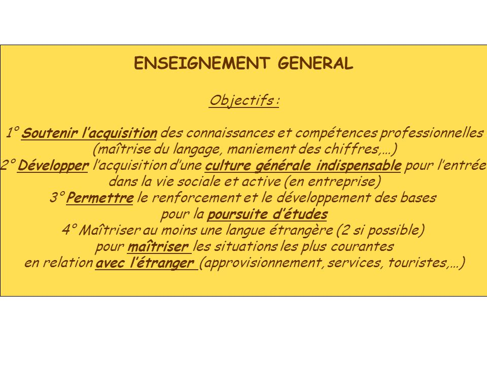 ENSEIGNEMENT GENERAL Objectifs :
