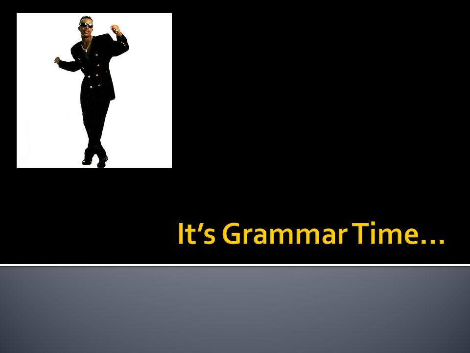 It's Grammar Time…