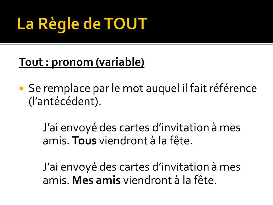 La Règle de TOUT Tout : pronom (variable)