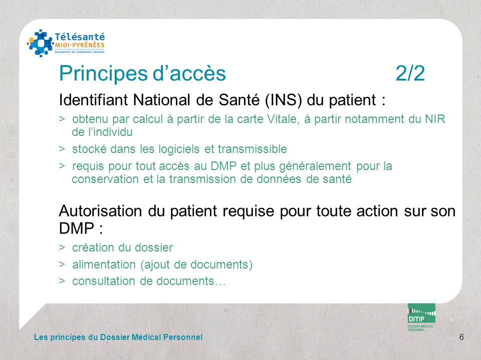 Principes d'accès 2/2 Identifiant National de Santé (INS) du patient :