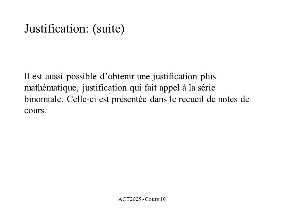 Justification: (suite)