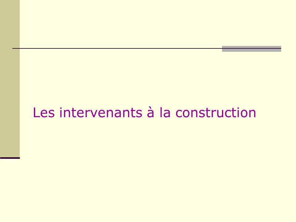 Les intervenants à la construction