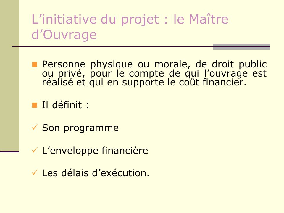 L'initiative du projet : le Maître d'Ouvrage