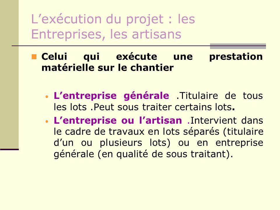 L'exécution du projet : les Entreprises, les artisans