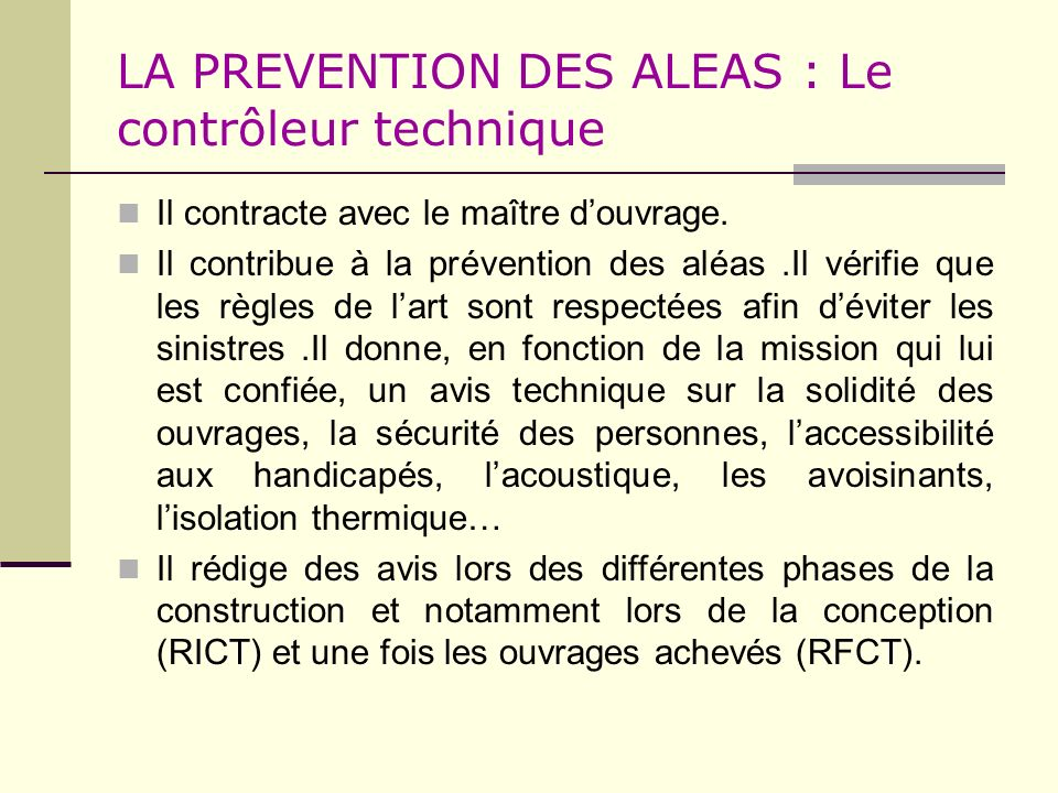 LA PREVENTION DES ALEAS : Le contrôleur technique