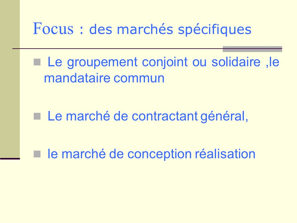 Focus : des marchés spécifiques