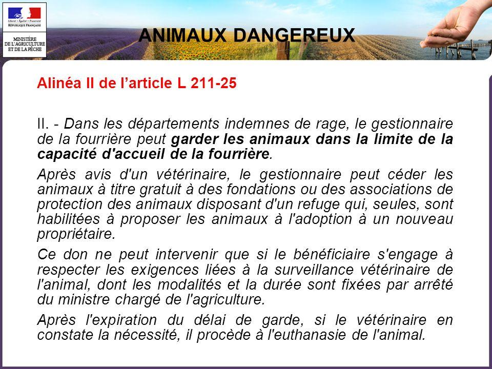 ANIMAUX DANGEREUX Alinéa II de l'article L 211-25