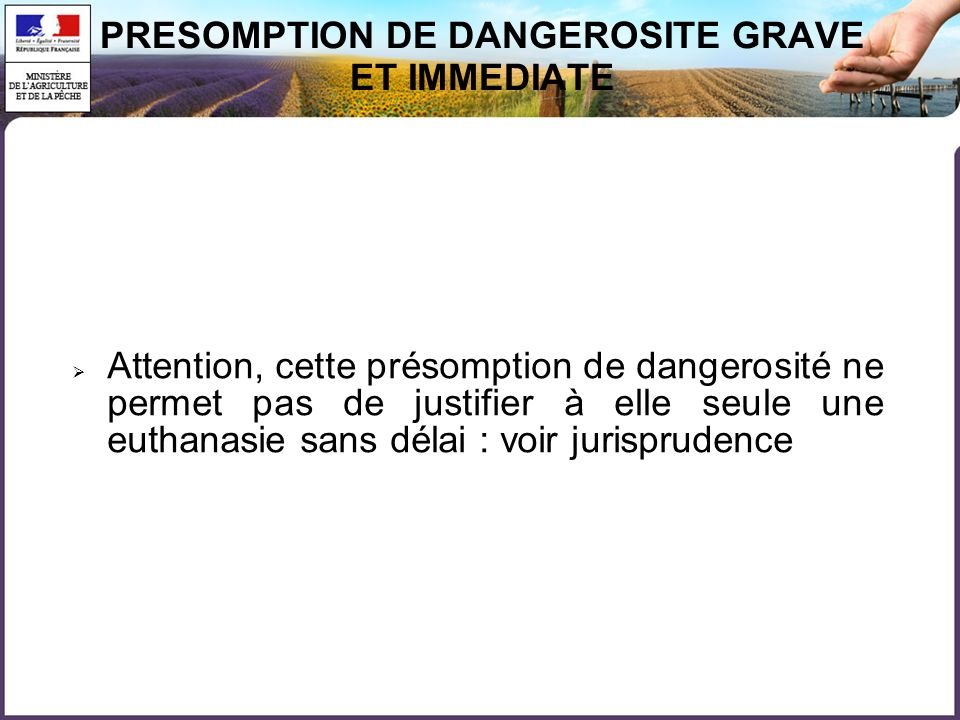 PRESOMPTION DE DANGEROSITE GRAVE ET IMMEDIATE