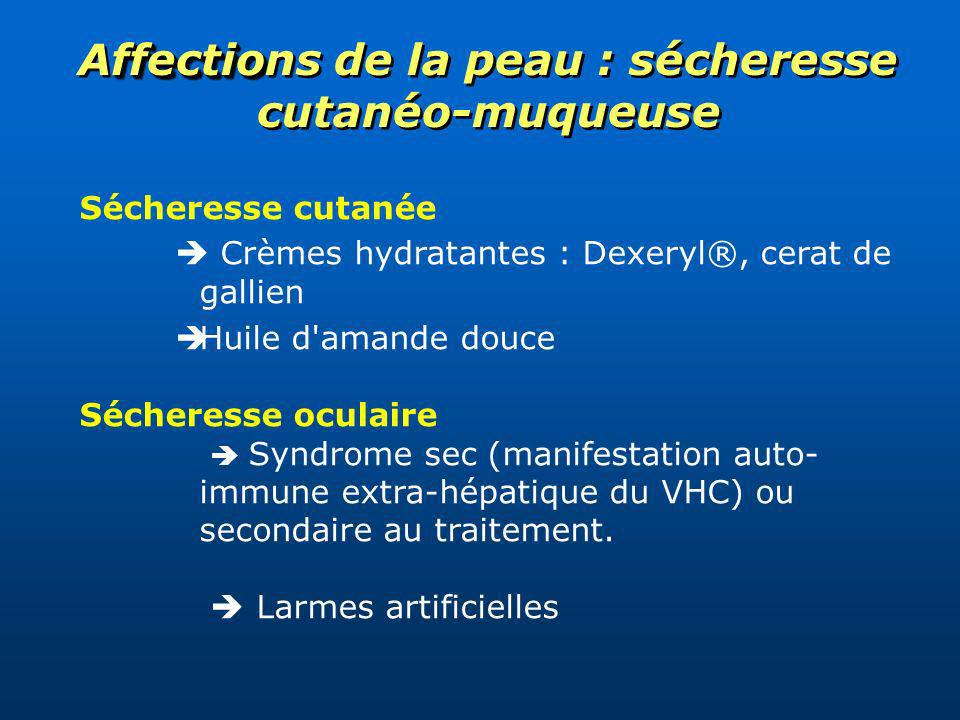 Affections de la peau : sécheresse cutanéo-muqueuse