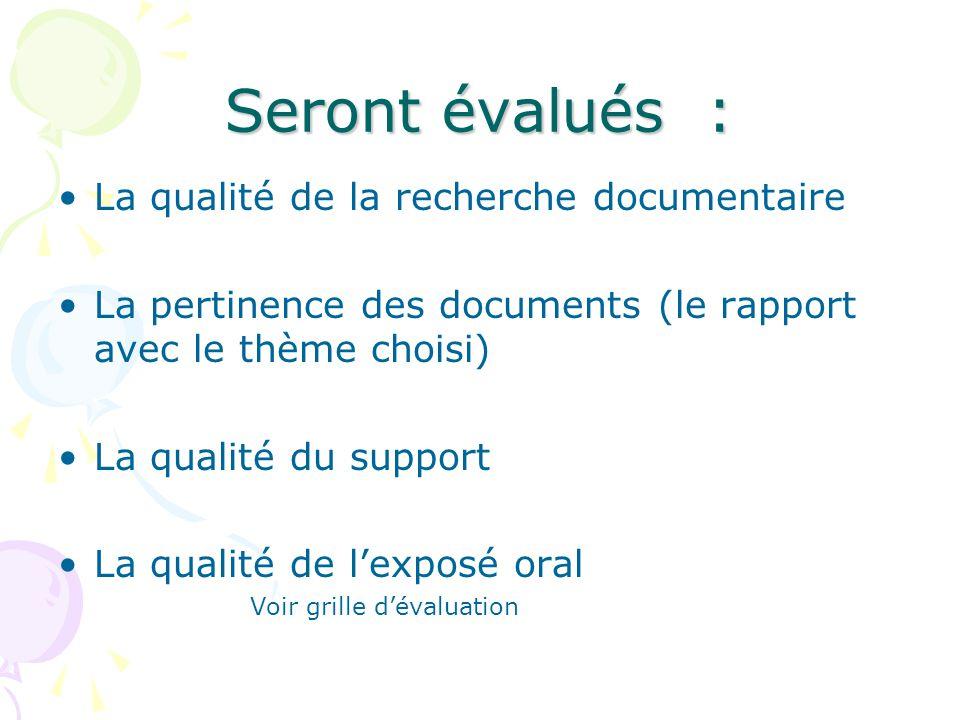 Seront évalués : La qualité de la recherche documentaire