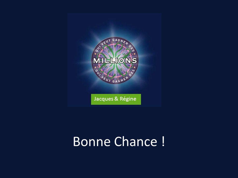 Jacques & Régine Bonne Chance !