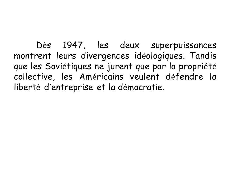Dès 1947, les deux superpuissances montrent leurs divergences idéologiques.