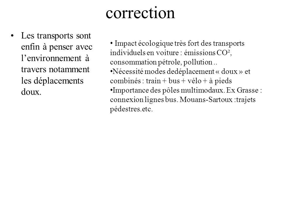 correction Les transports sont enfin à penser avec l'environnement à travers notamment les déplacements doux.
