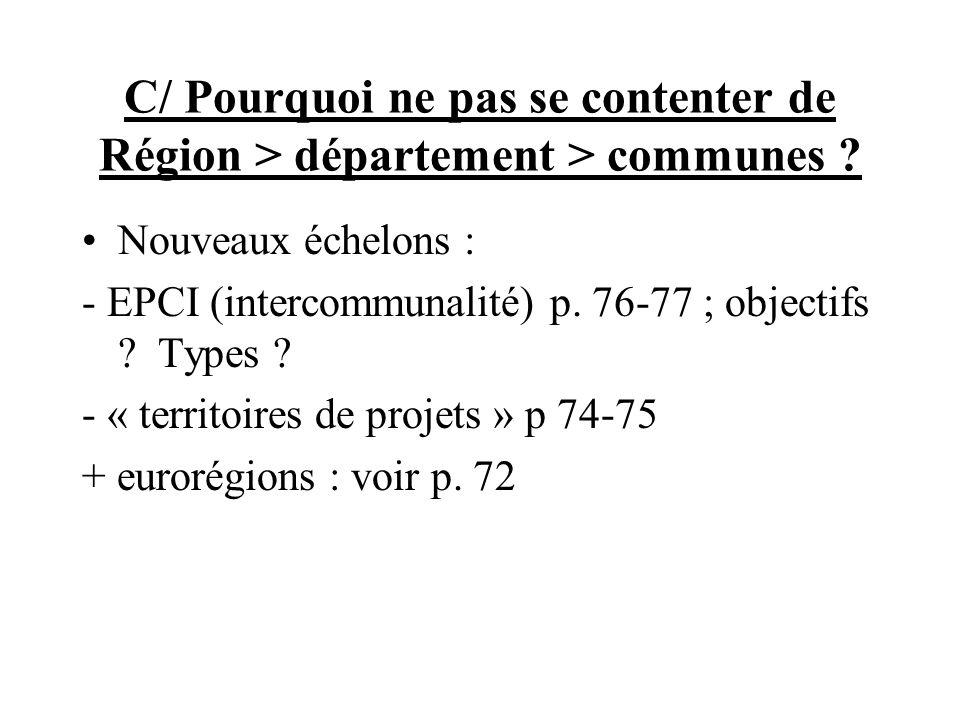 C/ Pourquoi ne pas se contenter de Région > département > communes