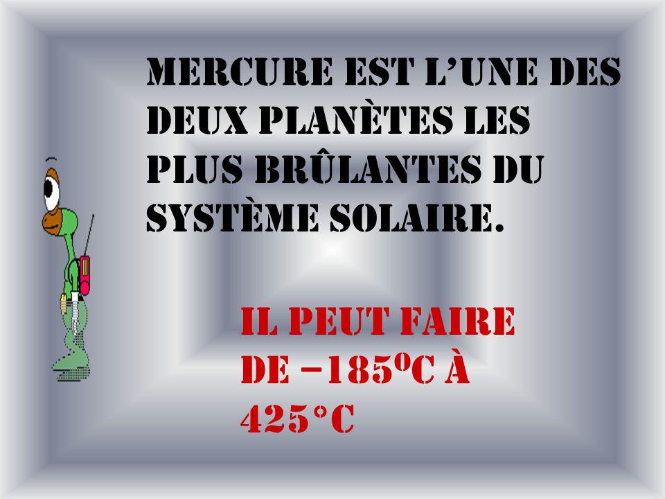 Mercure est l'une des deux planètes les plus brûlantes du système solaire.
