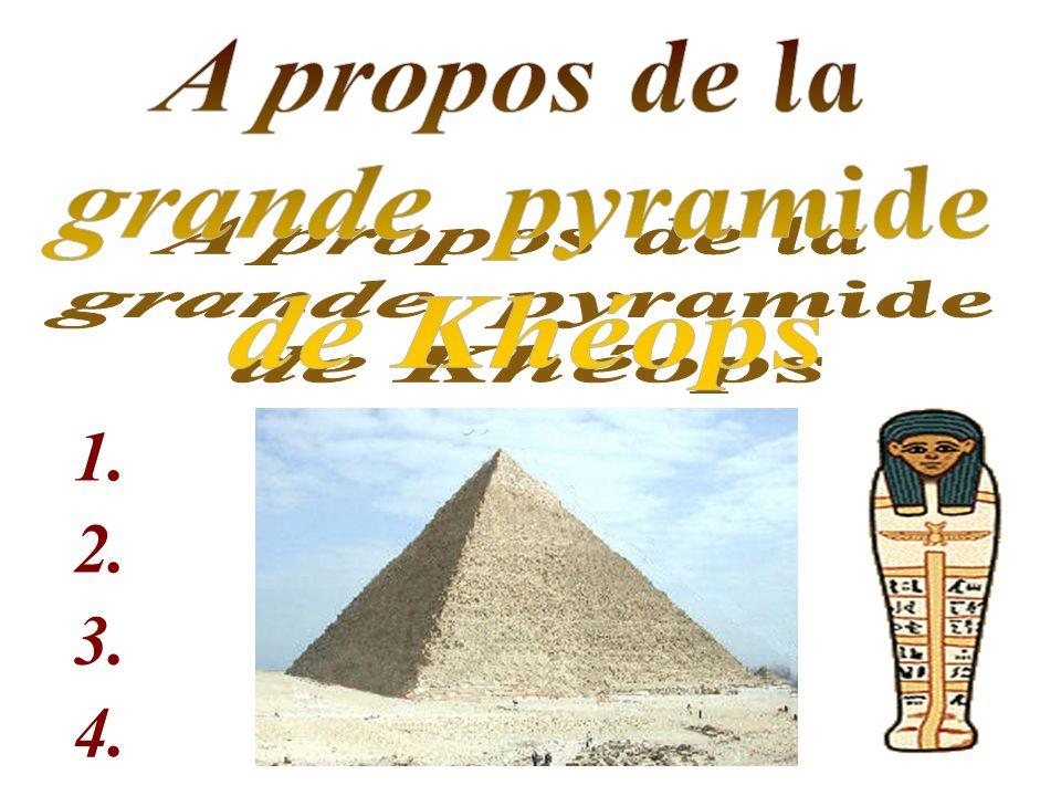 A propos de la grande pyramide de Khéops 1. 2. 3. 4.