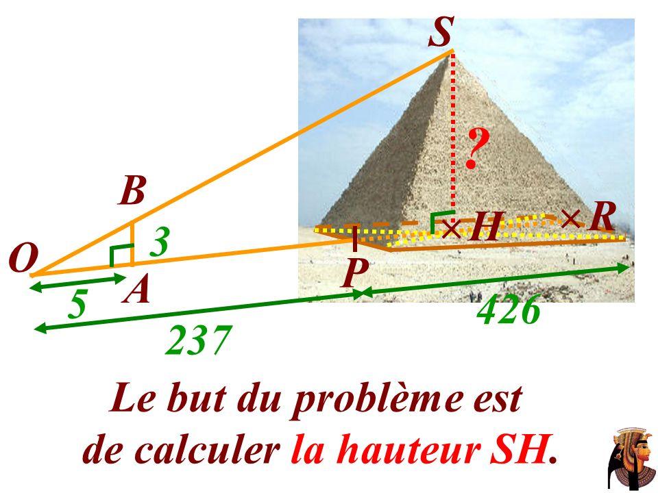 B S O A P  H 3 5 237 426  R Le but du problème est de calculer la hauteur SH.