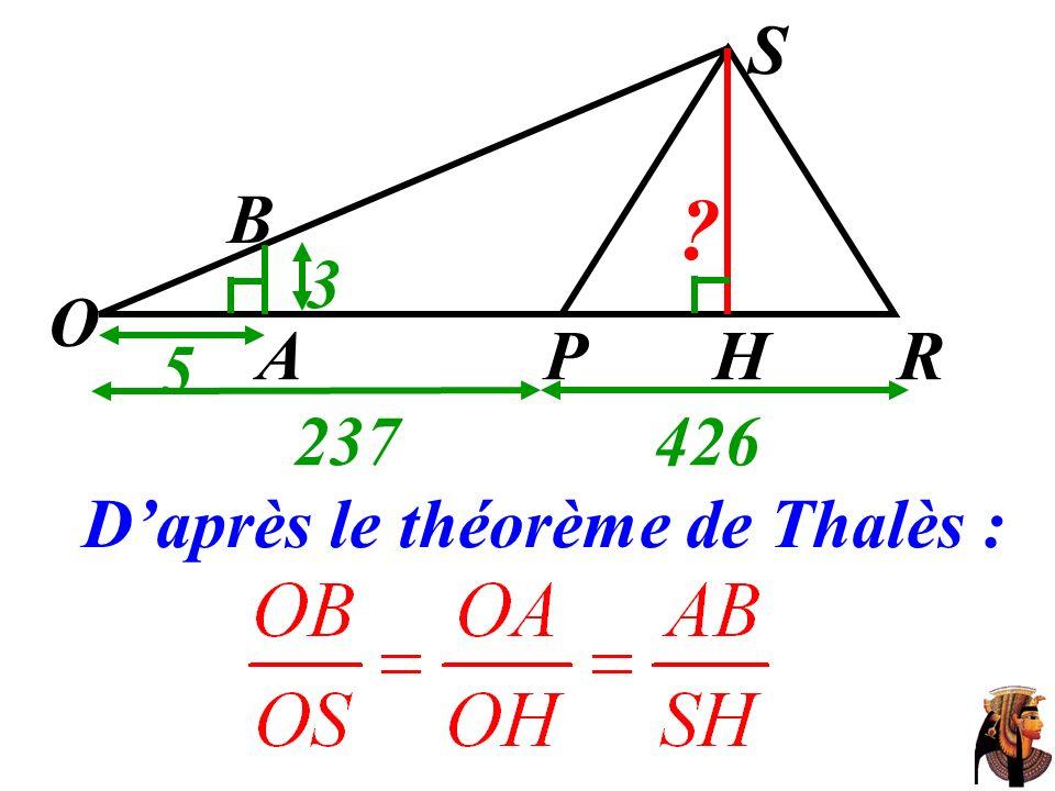 O 237 426 S 5 3 A H R P B D'après le théorème de Thalès :