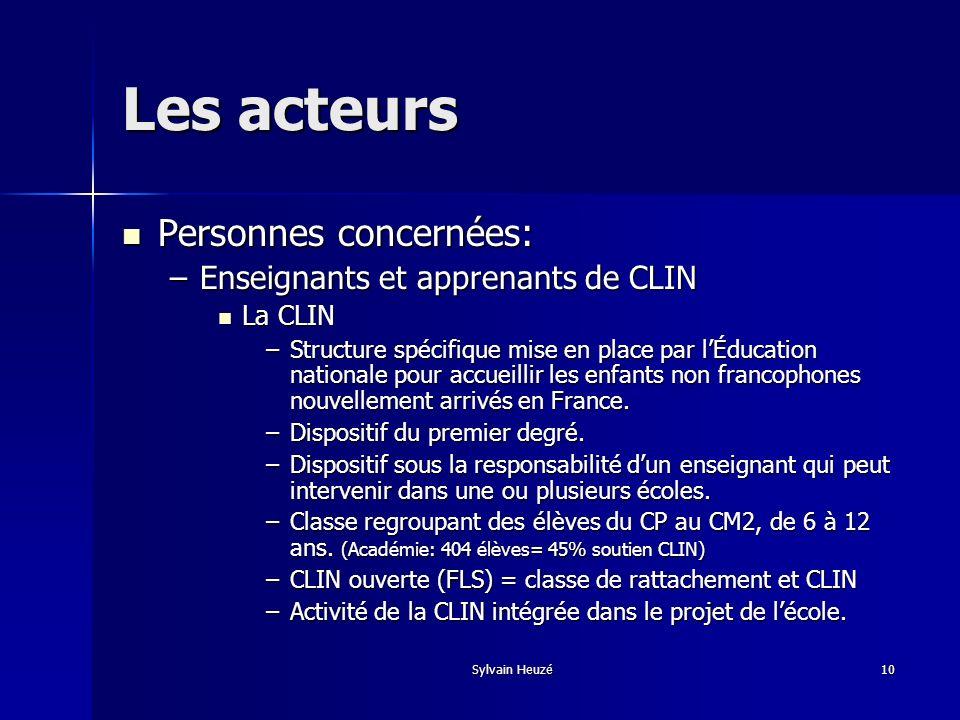 Les acteurs Personnes concernées: Enseignants et apprenants de CLIN