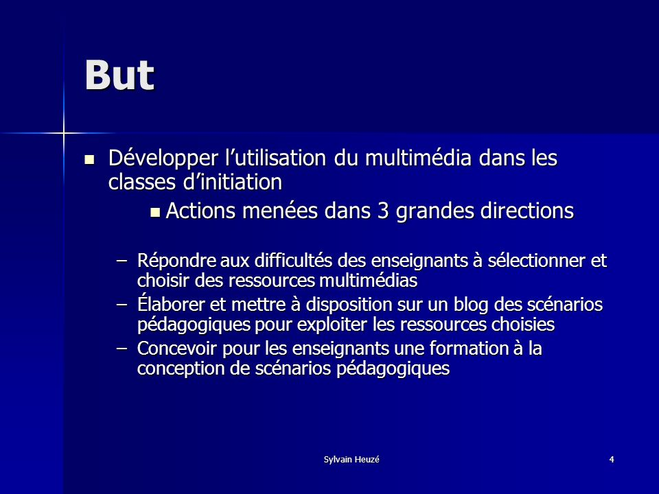 But Développer l'utilisation du multimédia dans les classes d'initiation. Actions menées dans 3 grandes directions.