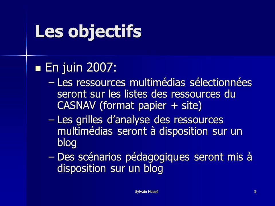 Les objectifsEn juin 2007: Les ressources multimédias sélectionnées seront sur les listes des ressources du CASNAV (format papier + site)